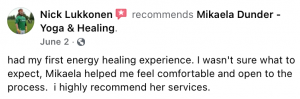 had my first energy healing experience. I wasn't sure what to expect, Mikaela helped me feel comfortable and open to the process.  i highly recommend her services.